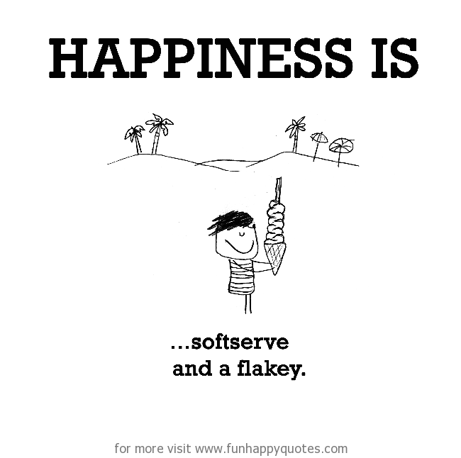 Happiness is, softserve and flakey.