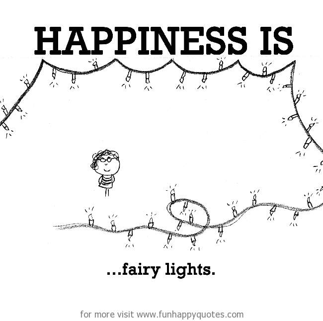 Happiness is, fairy lights.