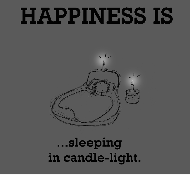 Happiness is, sleeping in candle light.