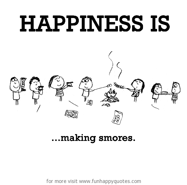 Happiness is, making smores.