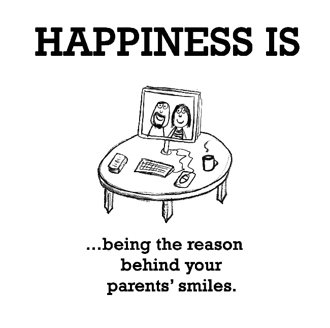 Happiness is, being the reason behind your parents smiles.