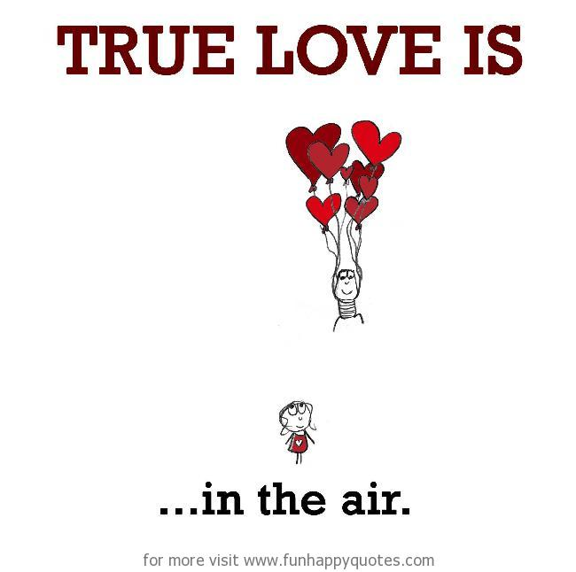 True Love is, in the air.