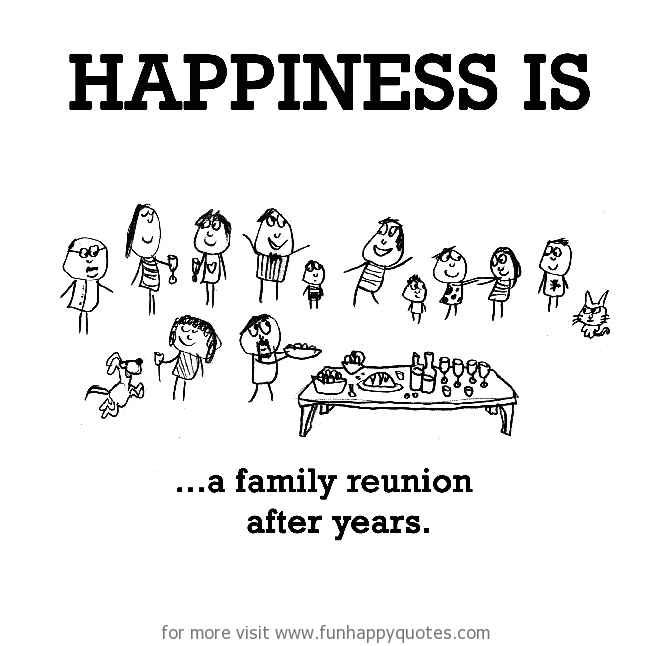 Family Reunion Quotes Mesmerizing Happiness Is A Family Reunion Funny Happy