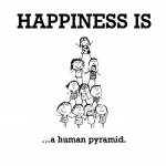 Happiness is, a human pyramid.