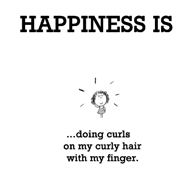 Happiness Is Doing Curls On My Curly Hair With My Finger