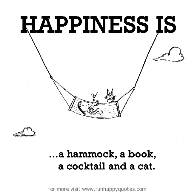 Happiness is, a hammock. a book, a cocktail and a cat.