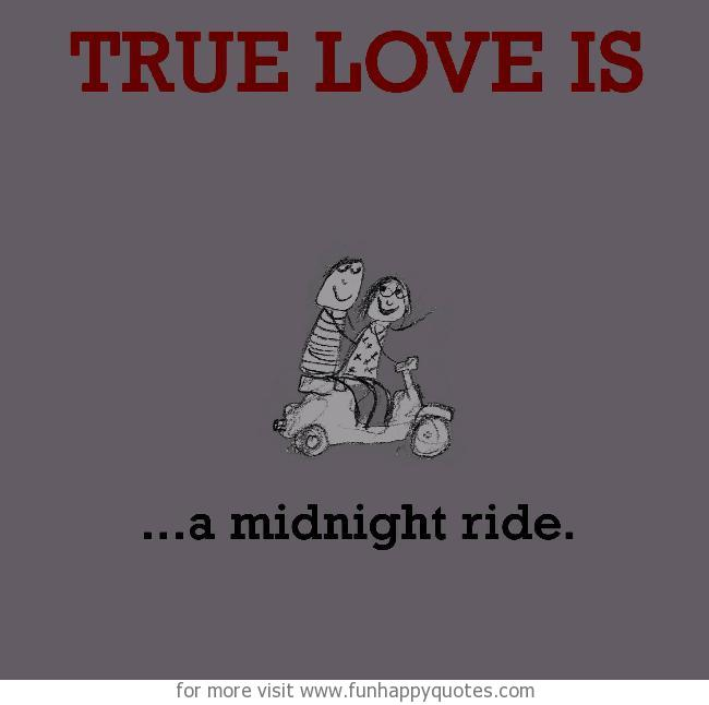 True Love is, midnight ride.