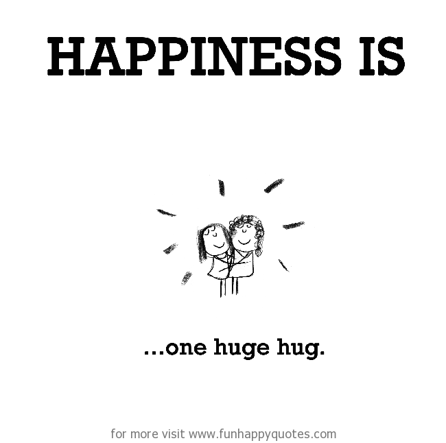 Happiness is, one huge hug.