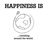 Happiness is, traveling around the world.
