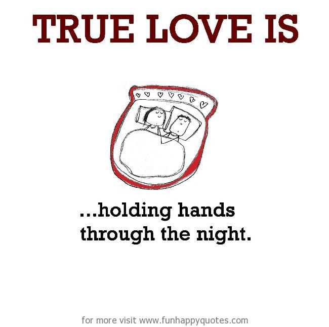 True Love is, through the night.