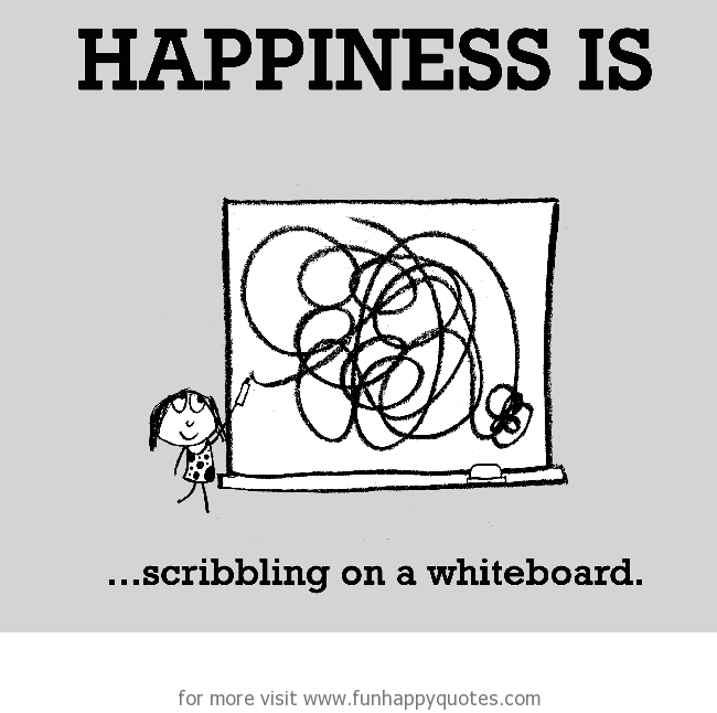 Happiness is, scribbling on a whiteboard.