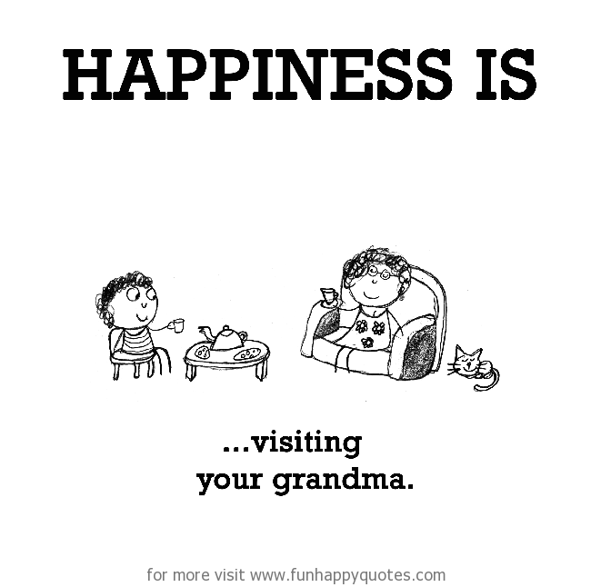 Happiness is, visiting your grandma.