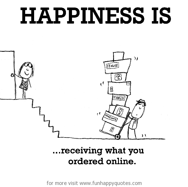 Happiness is, receiving what you ordered online.