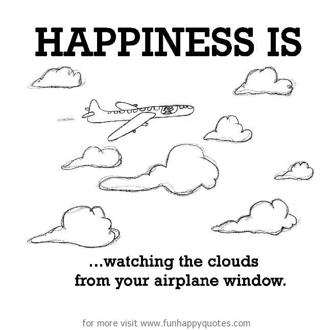 Happiness is, watching the clouds from your airplane window.
