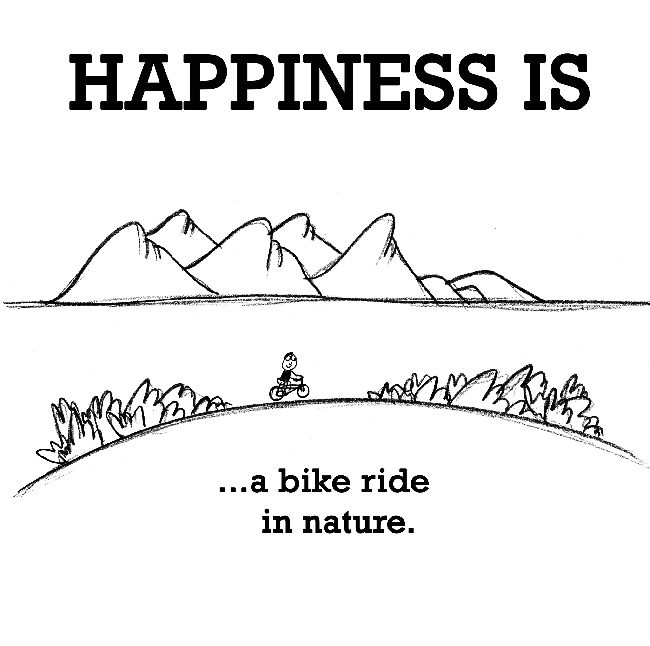 Happiness is, a bike ride in nature.