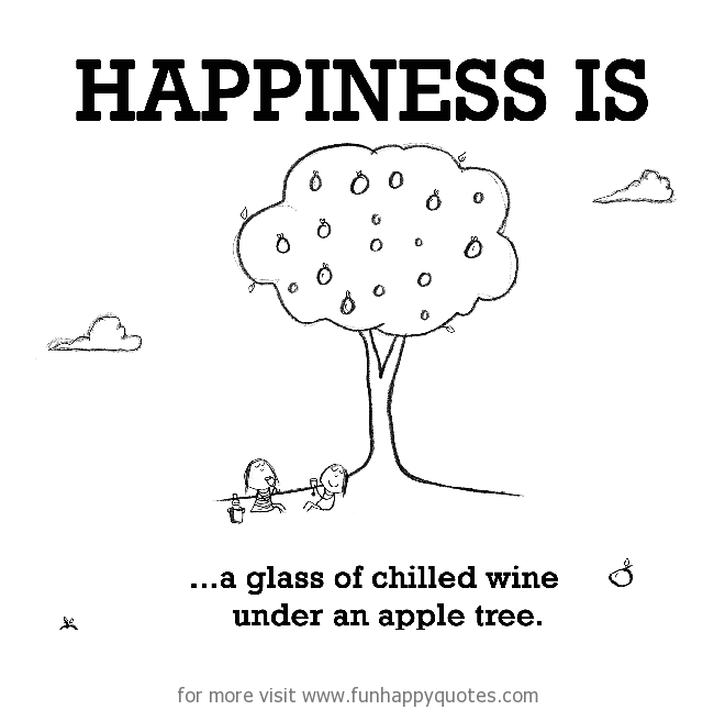 Happiness is, a glass of chilled wine under an apple tree.