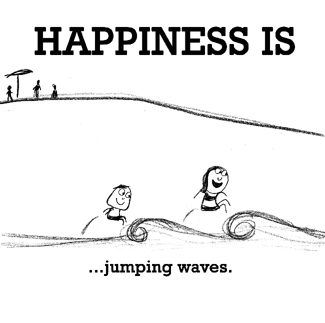 Happiness is, jumping waves.