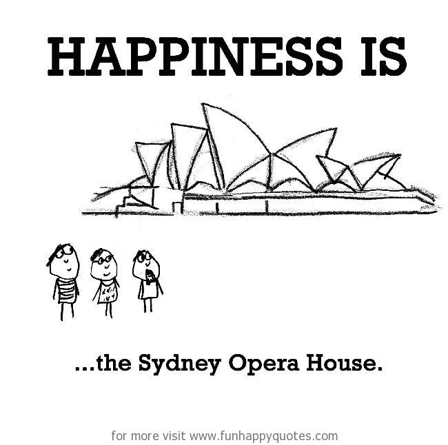 Happiness is, the Sydney Opera House.