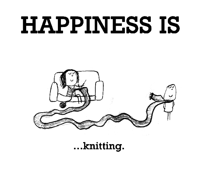 Happiness is, knitting.