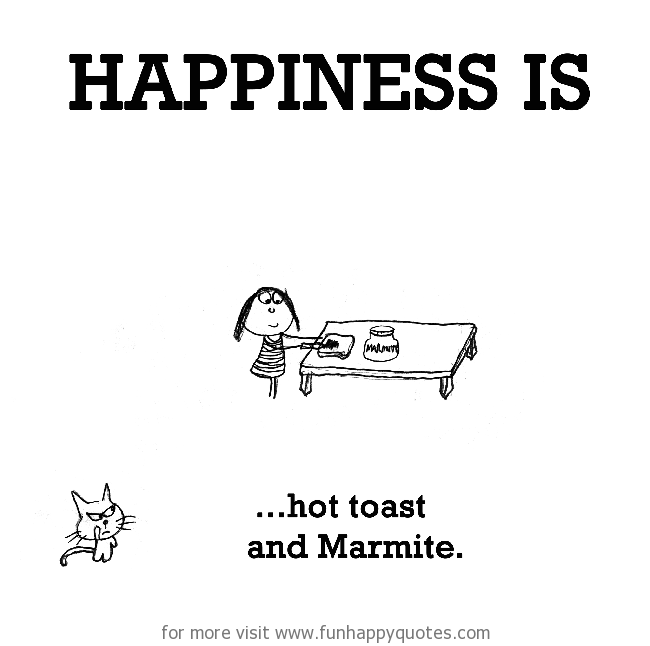 Happiness is, hot toast and Mar mite.