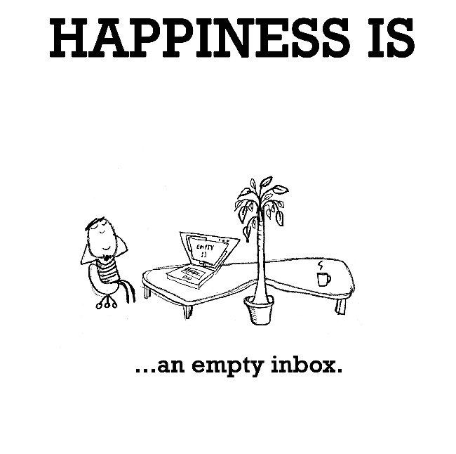 Happiness is, an empty inbox.