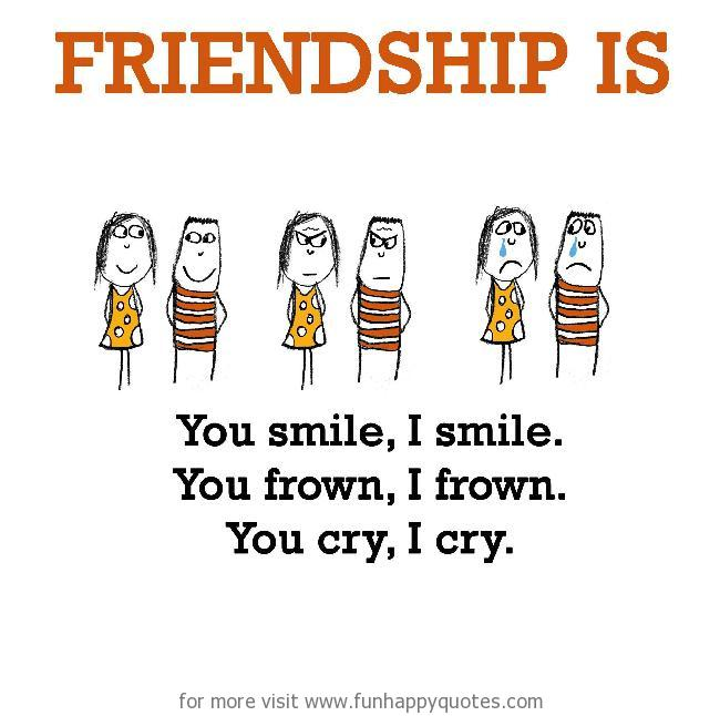 Friendship Is You Smile I Smile Funny Happy Delectable Quotes About Smile And Friendship