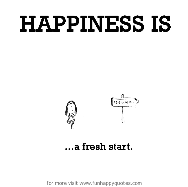 Happiness Is A Fresh Start Funny Happy