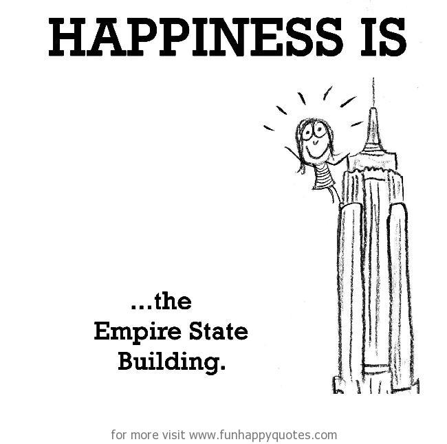 Happiness is, the Empire State Building.