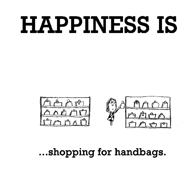 Happiness is, shopping for handbags.