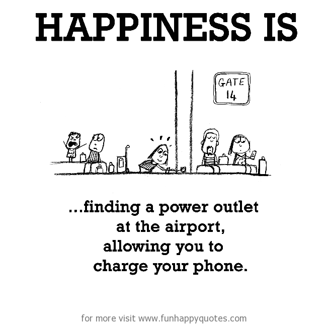 Happiness is, finding a power outlet at the airport.