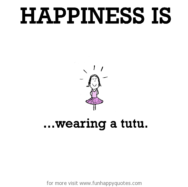 Happiness is, wearing a tutu.