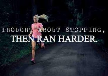 Thought About Stopping, Then Ran Harder.