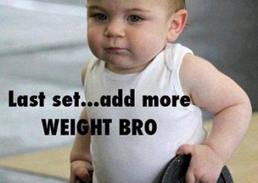 Last Set – Add More Weight Bro!