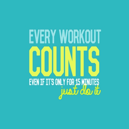 Every Workout Counts – Even If It's Only For 15 Minutes