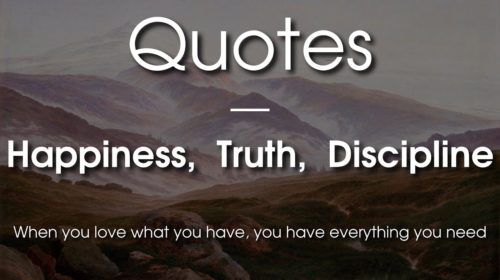 10 Life-Changing Quotes on Happiness, Truth and Discipline