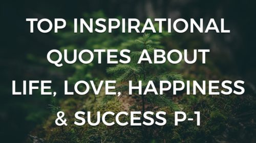 Inspirational Quotes about Life, Love, Happiness & Success | Motivation 2019