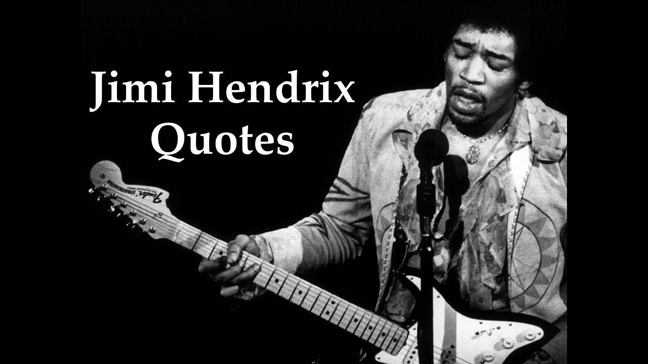 Jimi Hendrix Life Changing Quotes Peace Love Music And Happiness